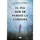 El día que se perdió la cordura (Spanish Edition)
