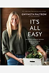 It's All Easy: Delicious Weekday Recipes for the Super-Busy Home Cook Kindle Edition