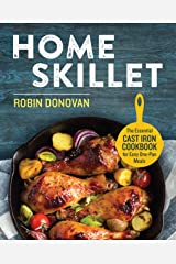 Home Skillet: The Essential Cast Iron Cookbook for Easy One-Pan Meals Kindle Edition