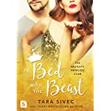 In Bed with the Beast (The Naughty Princess Club Book 2)