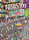 Where's Prince?: Search for Prince in 1999, Purple Rain, Paisley Park and More (Where's? Series)