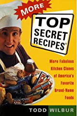 More Top Secret Recipes: More Fabulous Kitchen Clones of America's Favorite Brand-Name Foods Kindle Edition
