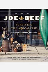 Joe Beef: Surviving the Apocalypse: Another Cookbook of Sorts Kindle Edition