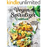The Vegan Spiralizer Cookbook: Creative, Delicious, Easy Recipes for Every Meal