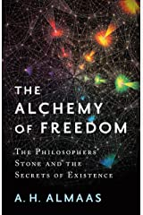 The Alchemy of Freedom: The Philosophers' Stone and the Secrets of Existence Kindle Edition