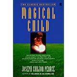 Magical Child: Rediscovering Nature's Plan For Our Children