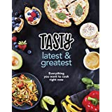 Tasty: Latest and Greatest: Everything you want to cook right now - The official cookbook from Buzzfeed's Tasty and Proper Ta