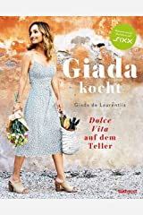Giada kocht: Dolce Vita auf dem Teller (German Edition) Kindle Edition