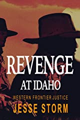 Revenge at Idaho (Western Frontier Justice) Kindle Edition