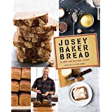 Josey Baker Bread: Get Baking - Make Awesome Bread - Share the Loaves: Get Baking - Make Awesome Bread - Share the Loaves (Co