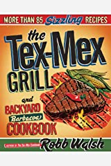 The Tex-Mex Grill and Backyard Barbacoa Cookbook Paperback