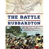 The Battle of Hubbardton: The Rear Guard Action that Saved America (Military)