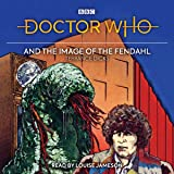 Doctor Who and the Image of the Fendahl: 4th Doctor Novelisation