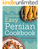 The Enchantingly Easy Persian Cookbook: 100 Simple Recipes for Beloved Persian Food Favorites (English Edition)