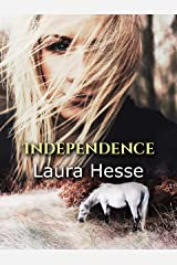 Independence - an action adventure for horse lovers of all ages (coming of age, western, adventure) (The Holiday Series Book 4) Kindle Edition