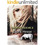 Independence - an action adventure for horse lovers of all ages (coming of age, western, adventure) (The Holiday Series Book