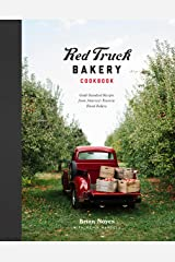 Red Truck Bakery Cookbook: Gold-Standard Recipes from America's Favorite Rural Bakery Kindle Edition