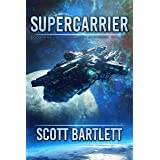 Supercarrier: A Space Opera Epic (The Ixan Prophecies Book 1)