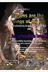 Dreams are the wings of my life - Part 3: Soaring above African Savannah (English Edition) Kindle版