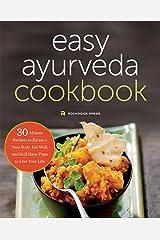 Ayurveda: The Easy Ayurveda Cookbook - An Ayurvedic Cookbook to Balance Your Body and Eat Well Kindle Edition