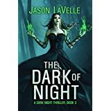 The Dark of Night: A Gripping Paranormal Thriller (A Dark Night Thriller Book 3)
