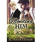 Mending Him