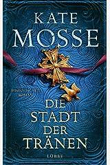 Die Stadt der Tränen: Historischer Roman (German Edition) Kindle Edition