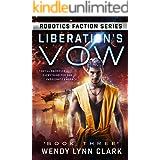 Liberation's Vow: A Science Fiction Romance (Robotics Faction - Android Assassins Book 3)