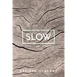Slow: Live Life Simply (English Edition)