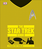 The Star Trek Book: Strange New Worlds Boldly Explained (Big Ideas) (English Edition)