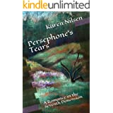 Persephone's Tears: A Romance in the Seventh Dimension
