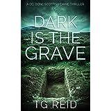 Dark is the Grave: A DCI Bone Scottish Crime Thriller (Book 1) (DCI Bone Scottish Crime Thrillers)