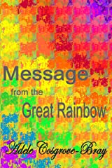 Message from the Great Rainbow Kindle Edition