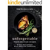 From Kitchen to Table - Unforgettable Black American Recipes: Dishes that Defined Black American Community