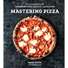 Mastering Pizza: The Art and Practice of Handmade Pizza, Focaccia, and Calzone [A Cookbook]