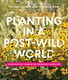 Planting in a Post-Wild World: Designing Plant Communities f…