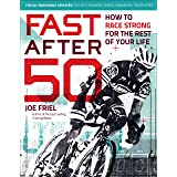 Fast After 50: How to Race Strong for the Rest of Your Life (English Edition)