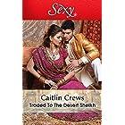 Traded To The Desert Sheikh (Scandalous Sheikh Brides Book 2)