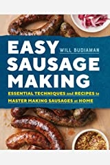 Easy Sausage Making: Essential Techniques and Recipes to Master Making Sausages at Home Kindle Edition
