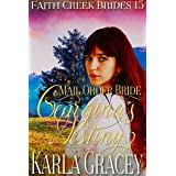 Mail Order Bride - Georgina's Destiny: Clean and Wholesome Historical Western Cowboy Inspirational Romance (Faith Creek Bride