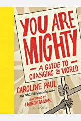 You Are Mighty: A Guide to Changing the World Kindle Edition