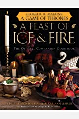 A Feast of Ice and Fire: The Official Game of Thrones Companion Cookbook Hardcover