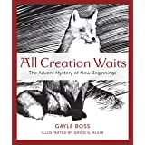 All Creation Waits: The Advent Mystery of New Beginnings