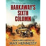 Harkaway's Sixth Column (The WWII Italian Collection Book 1)