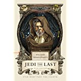 William Shakespeare's Jedi the Last: Star Wars Part the Eighth (William Shakespeare's Star Wars Book 8)