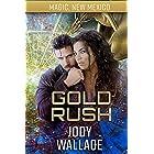 Gold Rush: Dragons of Tarakona (Magic, New Mexico Book 16)