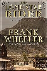 The Lone Star Rider (Westward Saga Western) (A Western Adventure Fiction) Kindle Edition