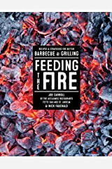 Feeding the Fire: Recipes and Strategies for Better Barbecue and Grilling Kindle Edition