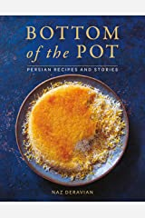 Bottom of the Pot: Persian Recipes and Stories Kindle Edition