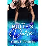 The Bully's Dare: A MMF Ménage New Adult Romance (Truth or Dare Duet Book 1)